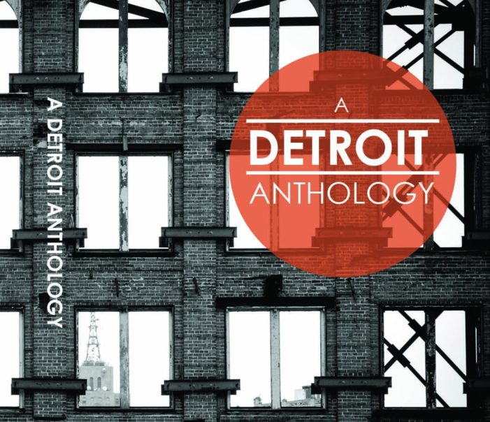 'A Detroit Anthology' is unique collection of essays, poems, photos by Detroiters