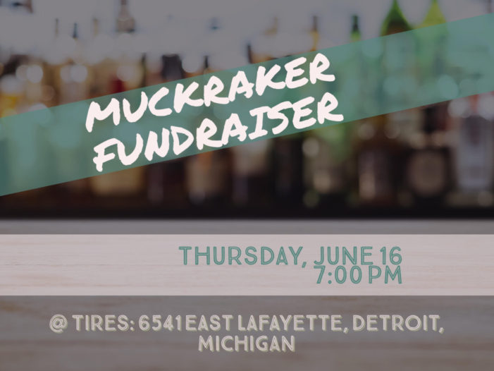 Motor City Muckraker to hold fundraising party Thursday at Detroit venue